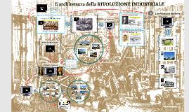 L'architettura della RIVOLUZIONE INDUSTRIALE