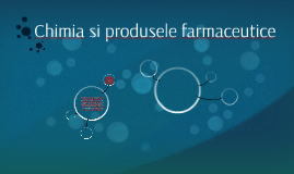 Chimia si produsele farmaceutice