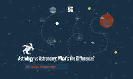 Astrology vs Astronomy: What's the Difference?