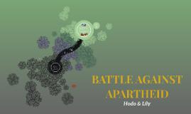 BATTLE AGAINST APARTHEID