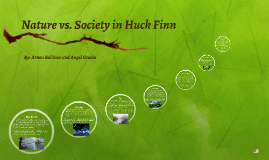 Nature Vs. civilzation in Huckleberry finn by Mark Twain...What does each represent?