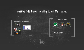Busing kids from the city to an MST camp