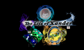 The Life of Xander