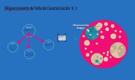 Diligenciamiento de Ficha de Caracterización  V. 2