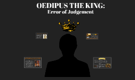 OEDIPUS THE KING:
