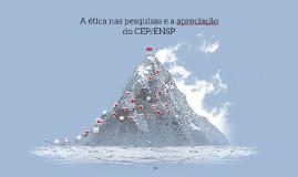 A submissão e a apreciação ética do CEP/ENSP