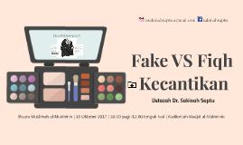 Fake Vs Fiqh Kecantikan (2nd Run)