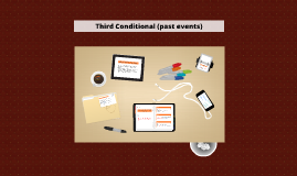 Copy of Third Conditional (past events)