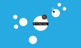 Mr. K's Epic Class