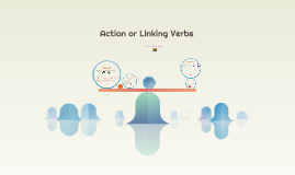 Action or Linking Verbs
