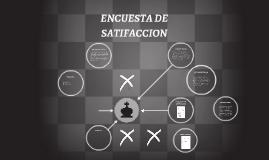 Copy of ENCUESTA DE SATIFACCION