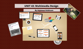 Copy of Unit 17 Multimedia Product development