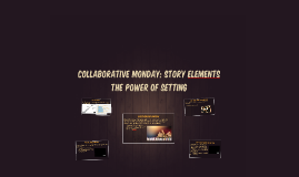 Collaborative Monday: Story ELements