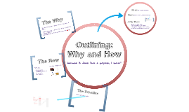 The Outline: Why and How