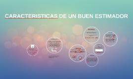 Copy of CARACTERISTICAS DE UN BUEN ESTIMADOR
