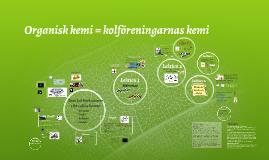 Copy of Organisk kemi = kolföreningarnas kemi