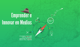 Emprender e Innovar en Medios - IX Congreso Fopea, Buenos Aires, Argentina