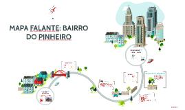 MAPA FALANTE: BAIRRO DO PINHEIRO