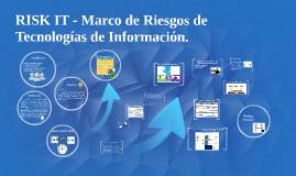 RISK IT - Marco de Riesgos de Tecnologías de Información.