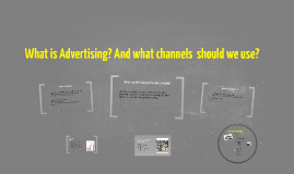 What is Advertising? And what channels  should we use?