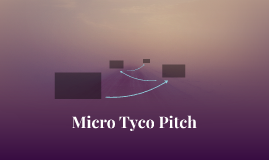 Micro Tyco Pitch