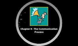 Chapter 8 - Communication Skills