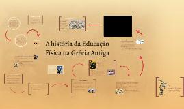 Copy of A história da Educação Física na Grécia Antiga