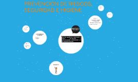 PREVENCIÓN DE RIESGOS, SEGURIDAD E HIGIENE