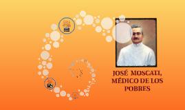 JOSÉ  MOSCATI, MÉDICO DE LOS POBRES