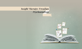 Insight Therapy: Freudian Psychoanalysis