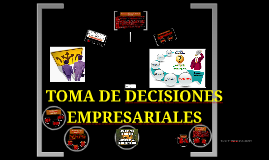 Copy of TOMA DE DECISIONES EMPRESARIALES