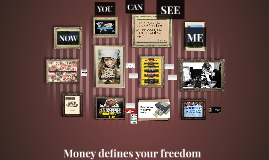 Money defines your freedom