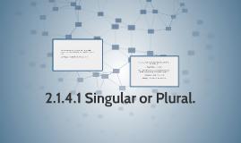 2.1.4.1 Singular or plural.