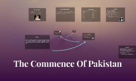 Copy of The Commence Of Pakistan