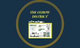 THE OXBOW DISTRICT