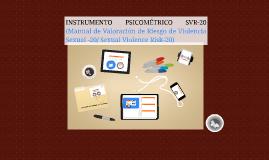 Copy of INSTRUMENTO PSICOMÉTRICO SVR-20 (Manual de Valoración de Rie