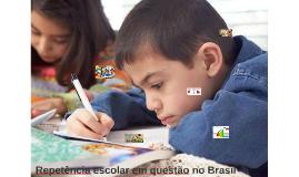 Repetência escolar em questão no Brasil