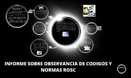 Copy of INFORME SOBRE OBSERVANCIA DE CODIGOS Y NORMAS ROSC