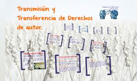 TRANFERENCIA Y TRANSMISION DE DERECHOS DE AUTOR