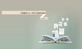 Chapter 6: ASL Expansion