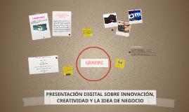 PRESENTACIÓN DIGITAL SOBRE INNOVACIÓN, CREATIVIDAD Y LA IDEA