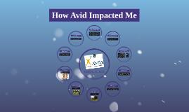 How Avid Impacted Me