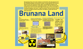 Brunana Land! :)