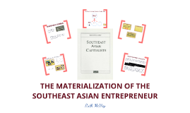The Materialization of the Southeast Asian Entrepreneur