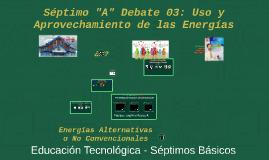 2017 7A Debate 03: Debate: Uso y Aprovechamiento de las Energías