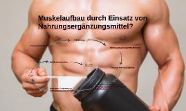 Muskelaufbau durch Einsatz von Nahrungsergänzungsmittel?