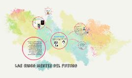 Copy of Las cinco mentes del futuro