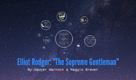 "Elliot Rodger: ""The Supreme Gentleman"""