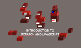 INTRODUCTION TO SCRATCH AND JAVASCRIPT