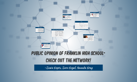 Public Opinion of Franklin High School- Check out the Networ